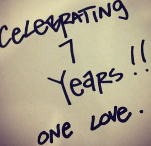 Celebrating 7 Years!! One Love
